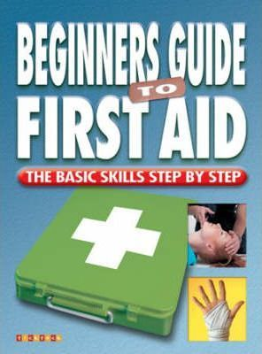 Beginners Guide to First Aid