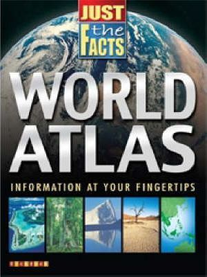 Just The Facts Atlas Of The World