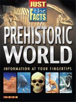 Just The Facts Prehistorc World