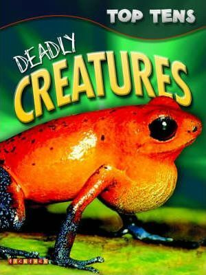 Top Tens: Deadly Creatures