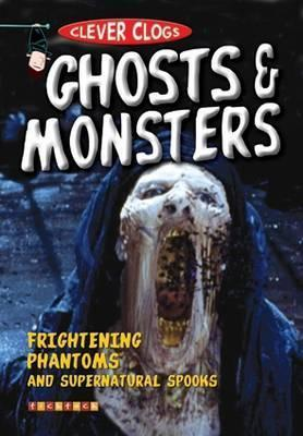 Clever Clogs: Ghosts & Monsters