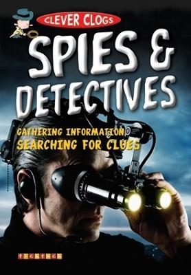 Clever Clogs: Spies & Detectives