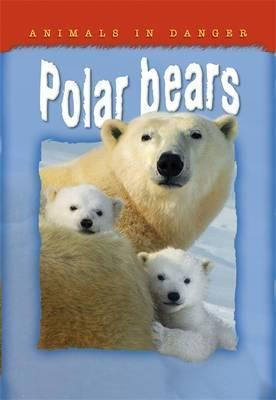Animals in Danger: Polar Bears