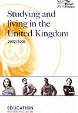 Studying and Living in the United Kingdom 2002/2003