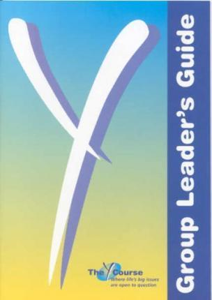 Y Course - Group Leaders' Guide