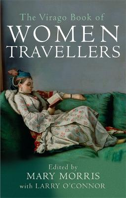 The Virago Book Of Women Travellers Cover Image