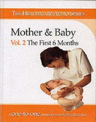 Mother and Baby: The First 6 Months Vol 2