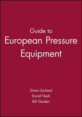 Guide to european pressure equipment: the complete reference.