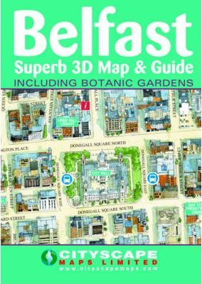 Belfast Superb 3D Map & Guide Including Botanic Gardens