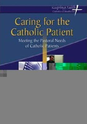 Caring for the Catholic Patient