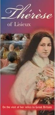 Leaflet for the Visit of Therese's Relics to Great Britain