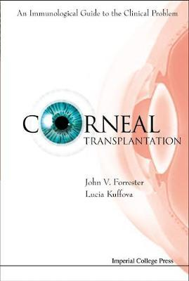 Corneal Transplantation: An Immunological Guide To The Clinical Problem (With Cd-rom)