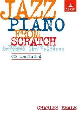 Jazz Piano from Scratch : a how-to guide for students and teachers