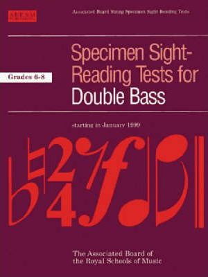 Specimen Sight-Reading Tests for Double Bass: Grades 6-8