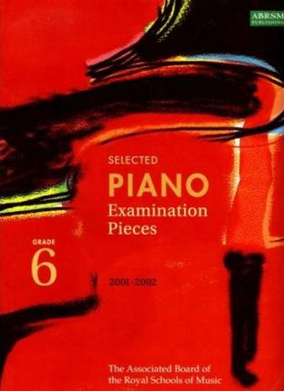 Piano Examination Pieces: Grade 6: 2001-2002
