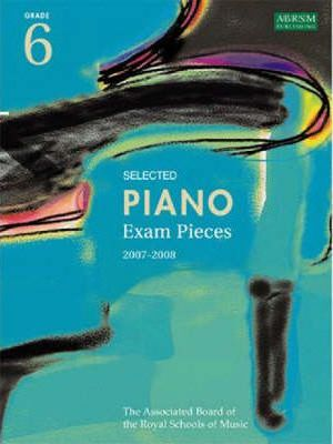 Selected Piano Exam Pieces 2007-2008: Grade 6