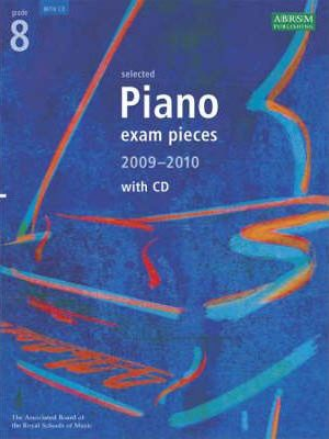 Selected Piano Exam Pieces 2009-2010: Grade 8