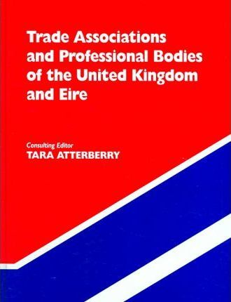 Trade Associations & Professional Bodies of the UK 2005 18