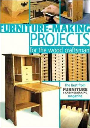 Astrosadventuresbookclub.com Furniture Making Projects for the Wood Craftsman : The Best from