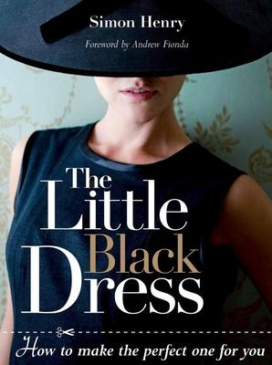 The Little Black Dress : How to Make the Perfect One for You