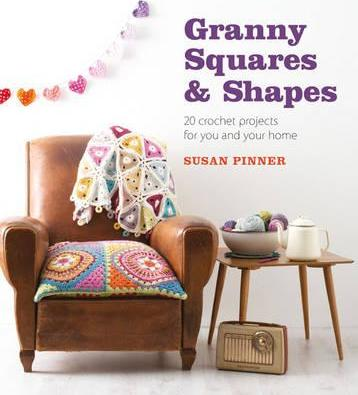 Granny Squares and Shapes : 20 Crochet Projects for You and Your Home