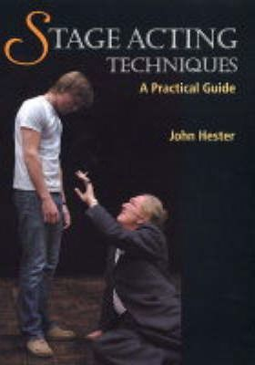 Stage Acting Techniques : A Practical Guide