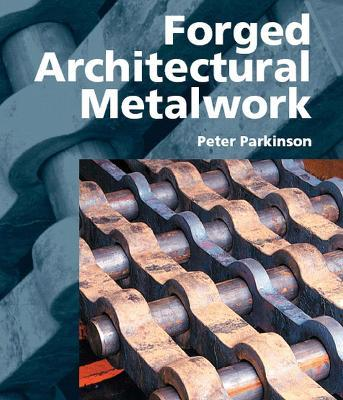 Forged Architectural Metalwork Cover Image