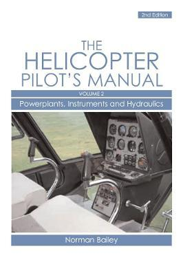 Helicopter Pilot's Manual: Helicopter Pilot's Manual Vol 2 Powerplants, Instruments and Hydraulics v. 2