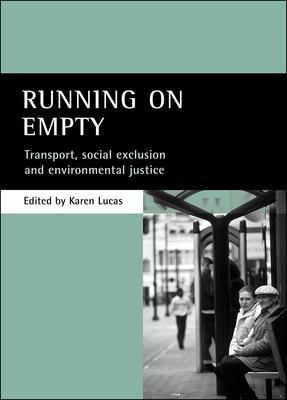 Running on empty : Transport, social exclusion and environmental justice