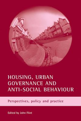 Housing, urban governance and anti-social behaviour