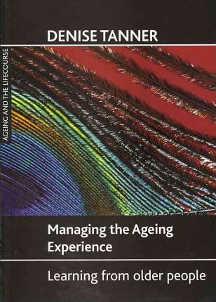 Managing the ageing experience  Learning from older people