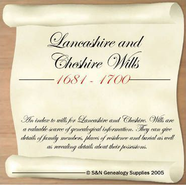 Lancashire and Cheshire Wills 1681-1700