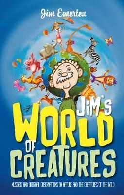 Jim's World of Creatures  Musings and original observations on nature and the creatures of the wild