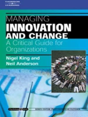 Managing Innovation and Change A Critical Guide for Organizations  Psychology @ Work Series