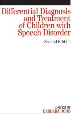 Differential Diagnosis and Treatment of Children with Speech Disorder - Barbara J. Dodd