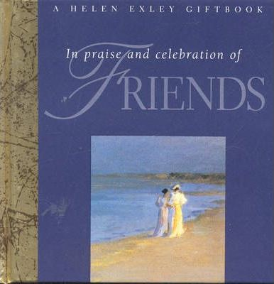 In Praise and Celebration of Friends