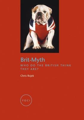 Brit Myth  Who Do the British Think They Are?