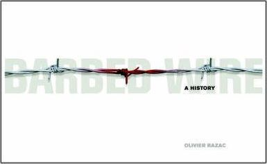 Barbed Wire: a History