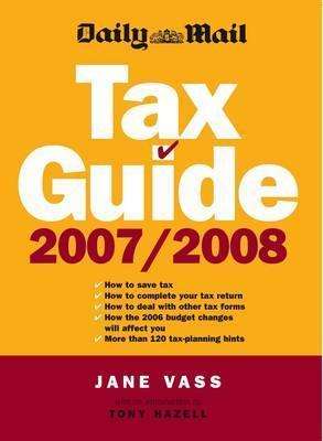 """""""Daily Mail"""" Tax Guide 2007/08"""