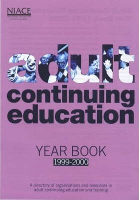 Adult Continuing Education Year Book 1999-2000: A Directory of Organisations and Resources in Adult Continuing Education and Training