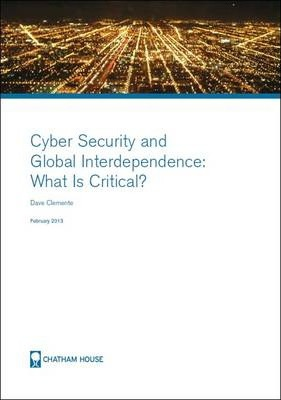 Cyber Security and Global Interdependence: What is Critical?