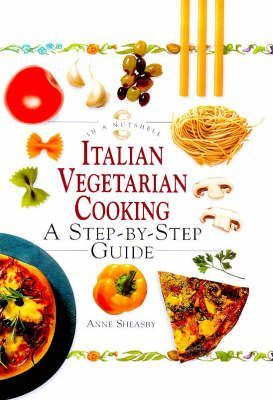 Italian Vegetarian Cooking : A Step-by-step Guide