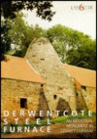 Derwentcote Steel Furnace: An Industrial Monument in County Durham