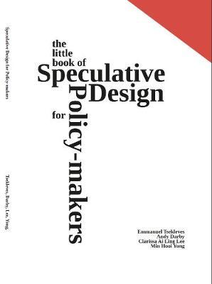The Little Book of Speculative Design for policy-makers