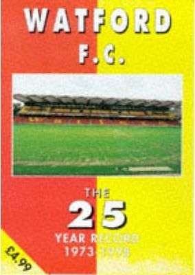 Watford F.C. - the 25 Year Record 1973-1998