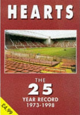 Hearts - the 25 Year Record 1973-1998