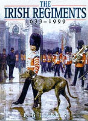 The Irish Regiments, 1683-1999