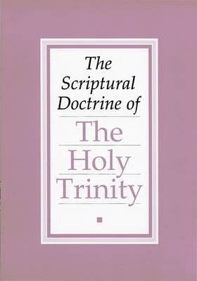 Scriptural Doctrine of the Holy Trinity