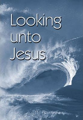 Booklet Tract - Looking Unto Jesus: Authorised (King James) Version