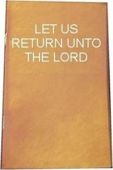 Booklet Tract - Let Us Return Unto the Lord: Authorised (King James) Version